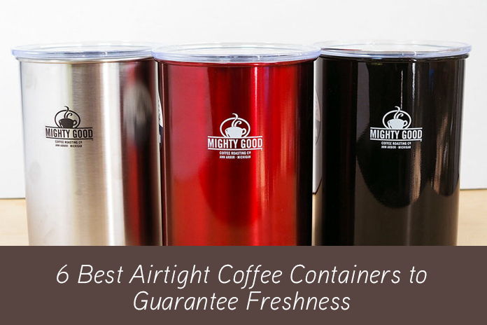 6 Best Airtight Coffee Containers to Guarantee Freshness